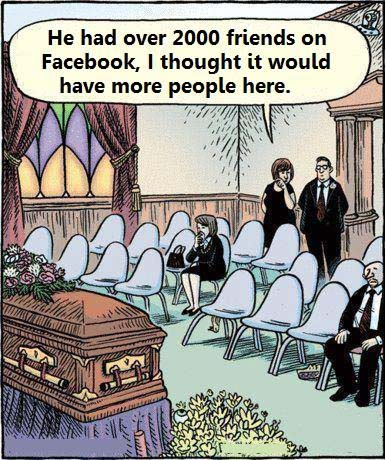 2000 Facebook Friends Funeral